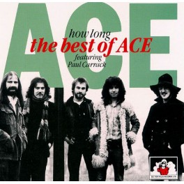 CD how long THE BEST OF ACE featuring Paul Carrack 5014661021439