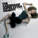 CD The Cardigans Super extra gravity PRIMA EDIZIONE 2005