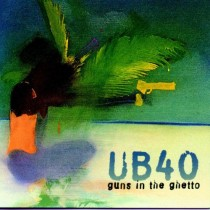 LP UB40-guns in the ghetto