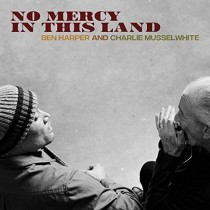 """LP 12"""" NO MERCY IN THIS LAND BEN HARPER AND CHARLIE MUSSELWHITE 045778756117"""