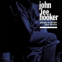 "LP 12"" 33 GIRI JOHN LEE HOOKER PLAYS E SING THE BLUES 889397514549"