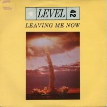 "Level 42 Leaving Me Now 7"" 45 GIRI EARLY"