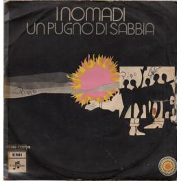 """I NOMADI UN PUGNO DI SABBIA / IO NON SONO IO 7"""" COLUMBIA 1970"""