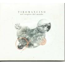 TIROMANCINO - Nel respiro Del Mondo - CD 2016 Digipack 889853152520