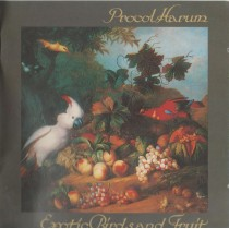 PROCOL HARUM - EXOTIC BIRDS AND FRUIT CD