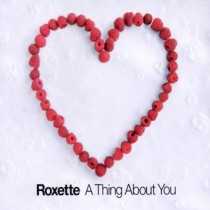 CDs Roxette- a thing about you singolo