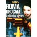 DVD Roma Drogata la polizia non può